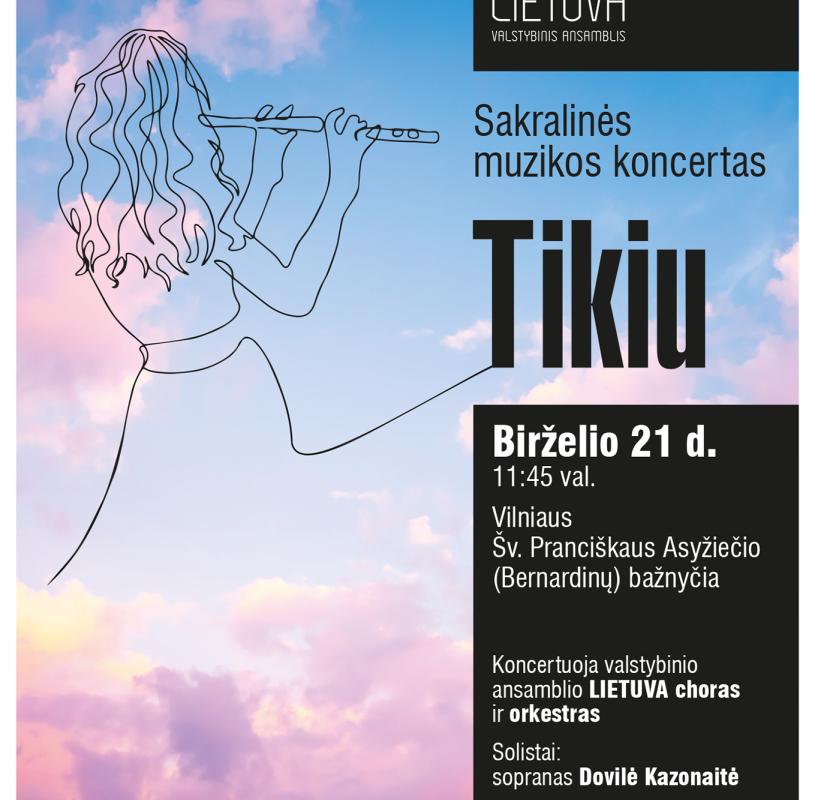 """Kviečiame į sakralinės muzikos koncertą """"Tikiu"""" Vilniuje"""